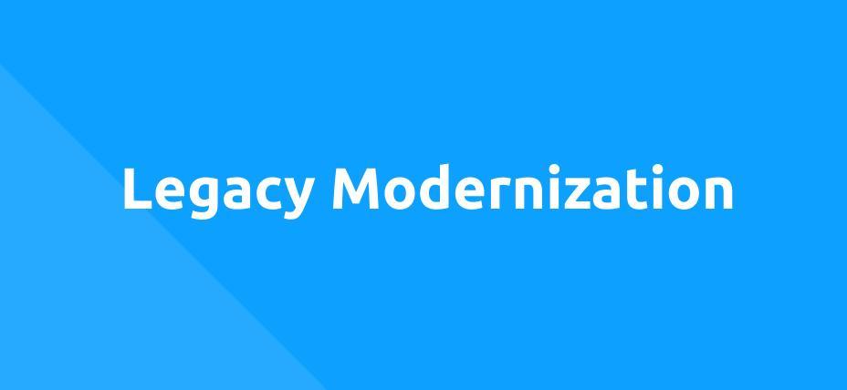 Legacy Modernization