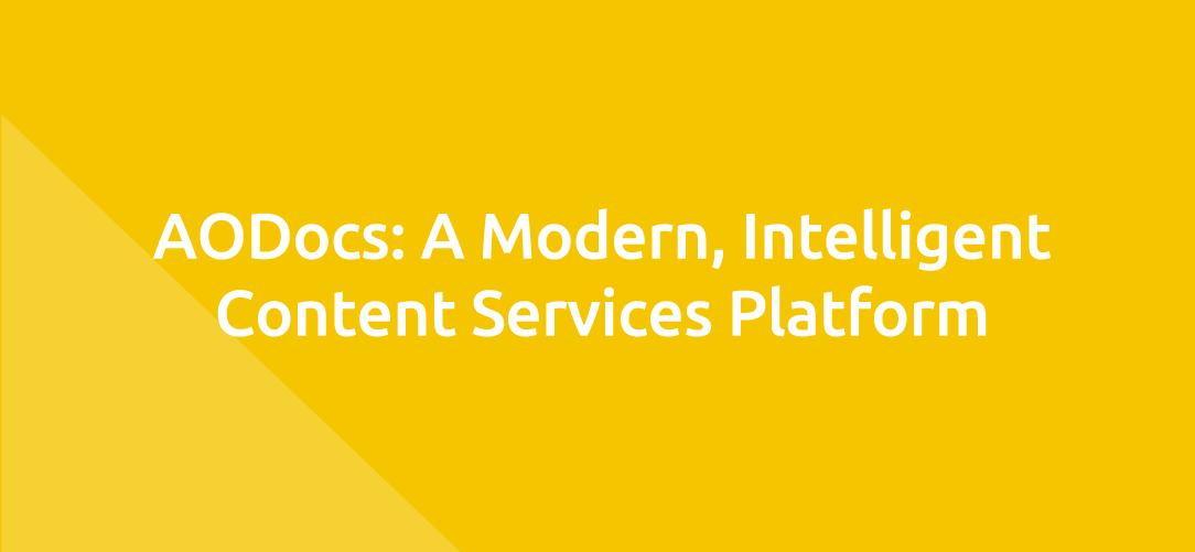 AODocs: A Modern, Intelligent Content Services Platform