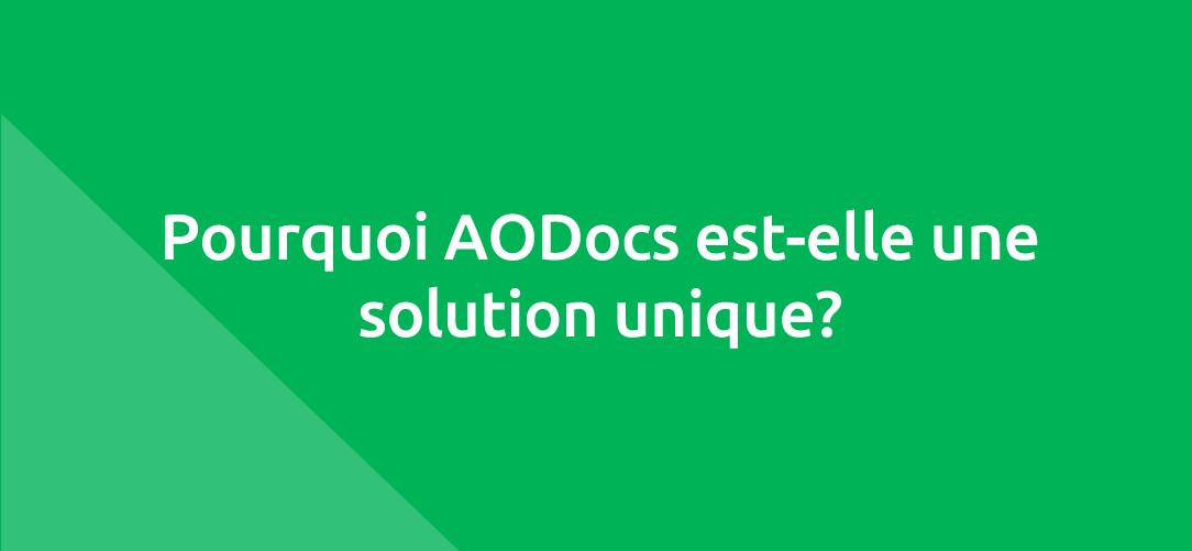 Pourquoi AODocs est-elle une solution unique?