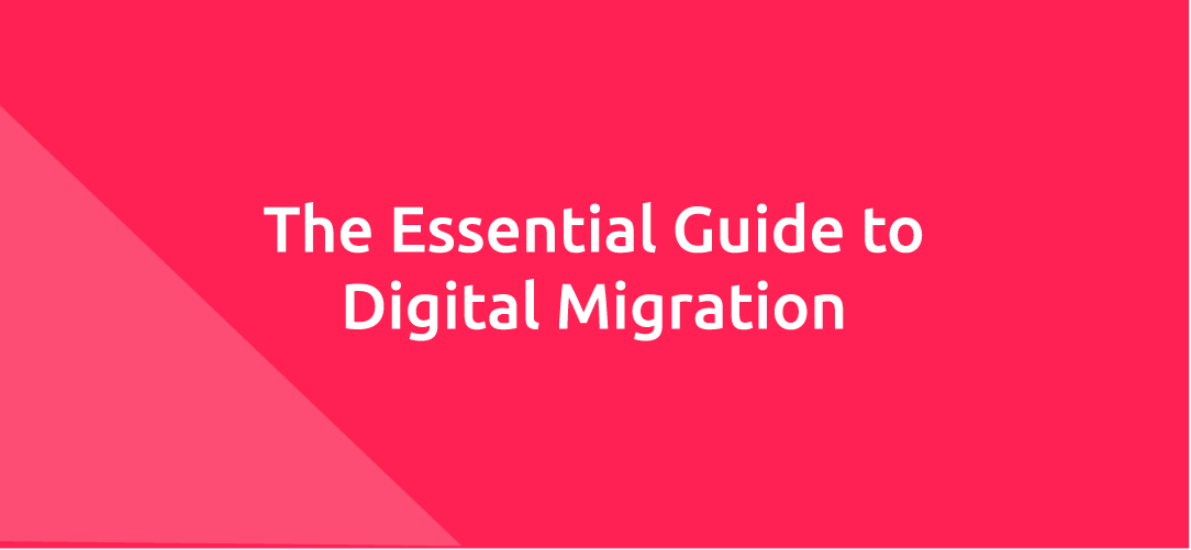 The Essential Guide to Digital Migration