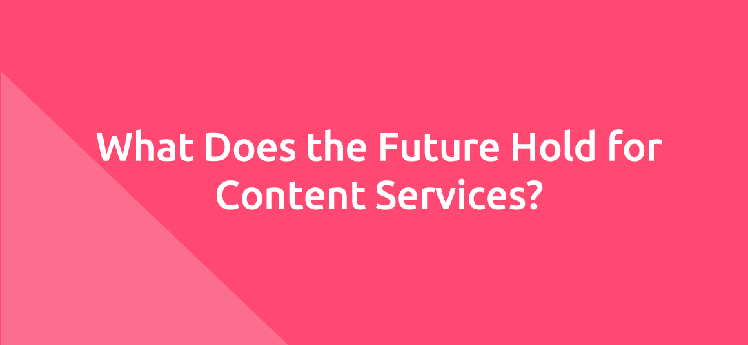 What Does the Future Hold for Content Services?