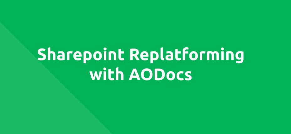 Sharepoint Replatforming with AODocs