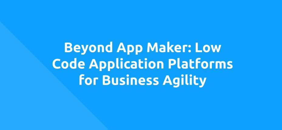 WEBINAR Beyond App Maker
